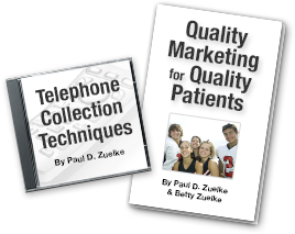 Quality Marketing for Quality Patients and Telephone Collection Techniques
